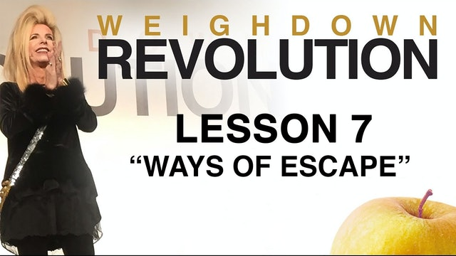 Weigh Down Revolution - Lesson 7 - Ways of Escape