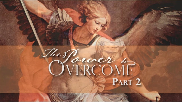 Power to Overcome - Continued (Parts 3 & 4)