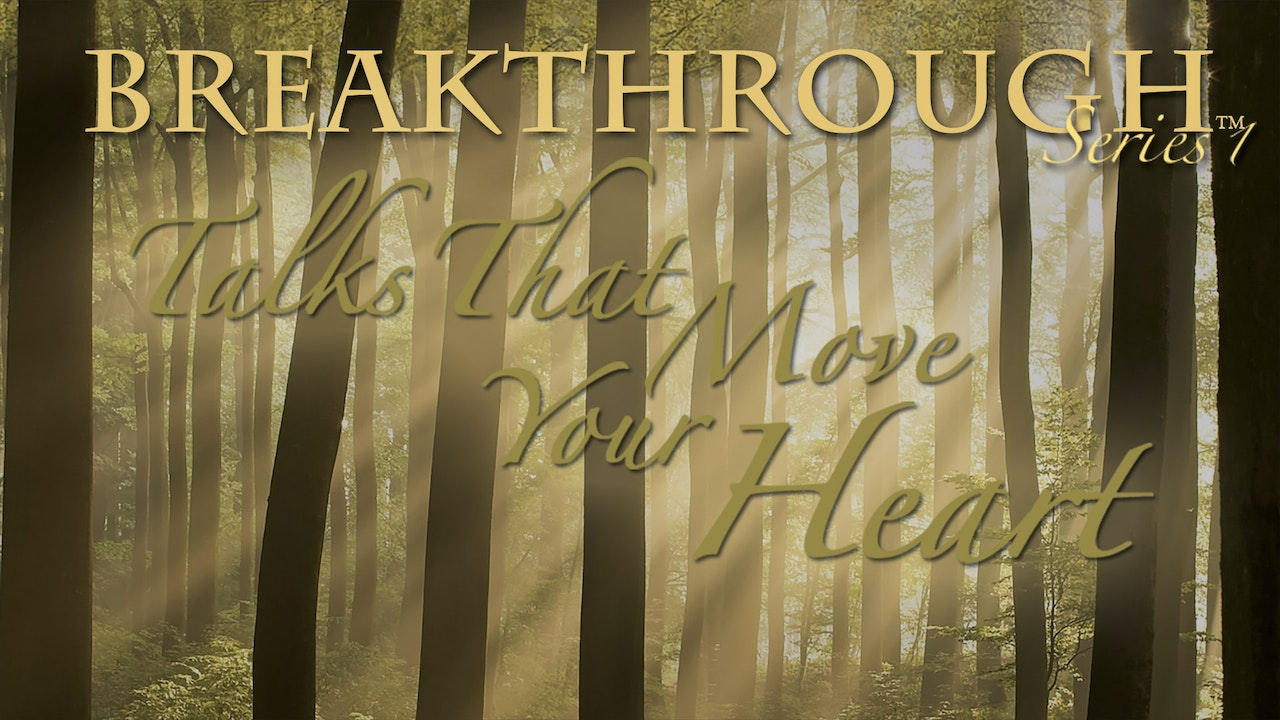 Breakthrough - Talks that Move Your Heart