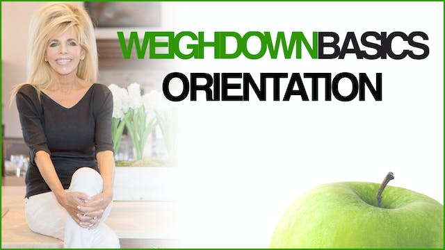 Weigh Down Basics Orientation