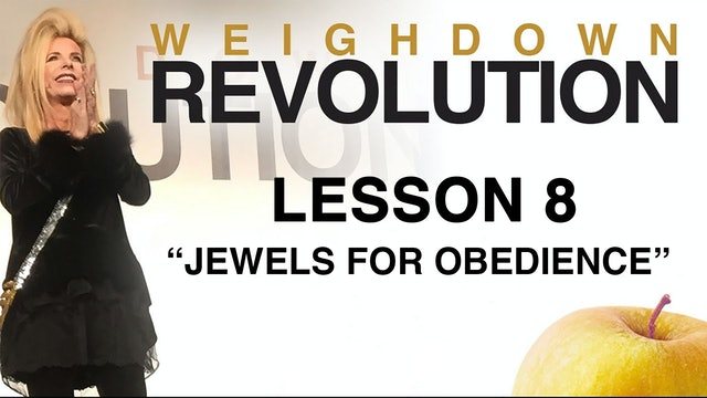 Weigh Down Revolution - Lesson 8 - Jewels For Obedience