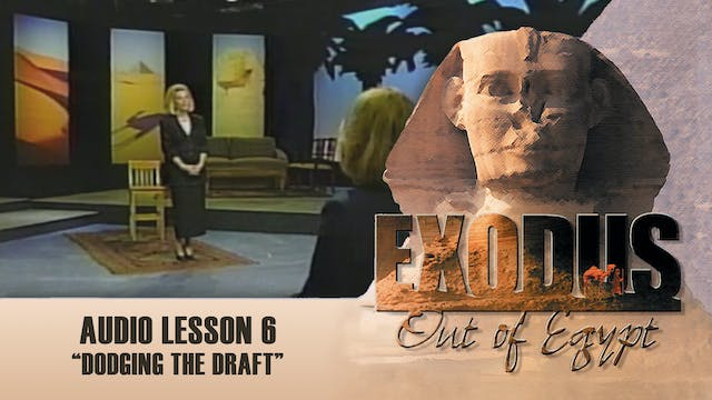 Dodging The Draft  - Audio Lesson 6 - Original Exodus Out of Egypt