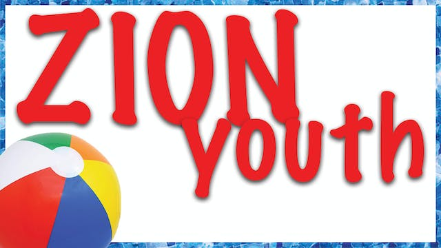 Zion Youth - Special Episode - March ...