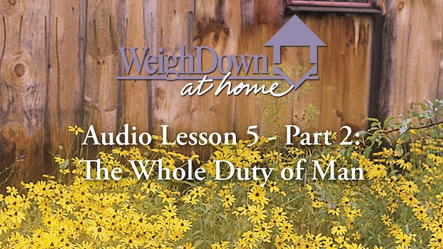 Weigh Down at Home - Audio Lesson 5 - The Whole Duty of Man