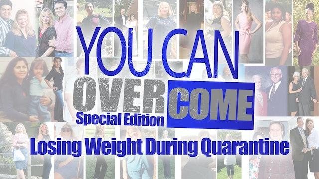 You Can Overcome - Losing Weight During Quarantine