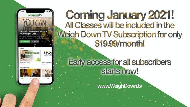 Weigh Down TV Subscribers now have Access to Classes!