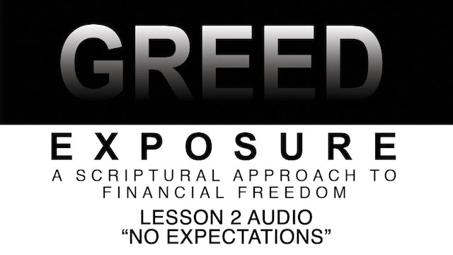 Greed Exposure - Audio Lesson 2 - No Expectations