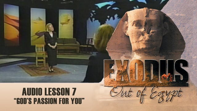God's Passion For You - Audio Lesson 7 - Original Exodus Out of Egypt