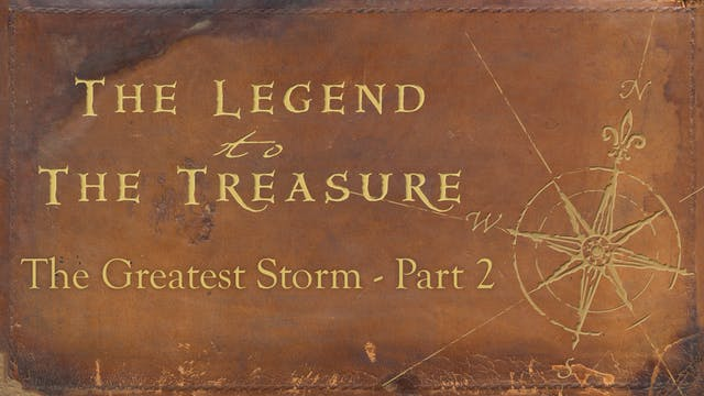 Lesson 8 - The Greatest Storm Part 2 - The Legend to the Treasure