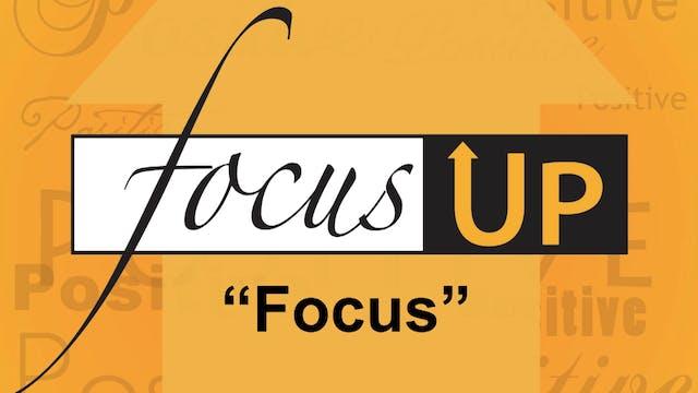 Focus Up Series - F.O.C.U.S.