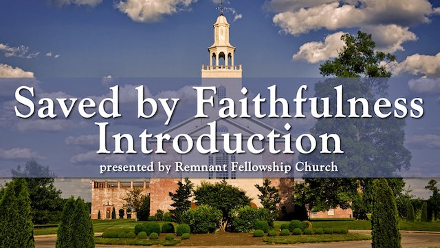 Saved by Faithfulness - Introduction
