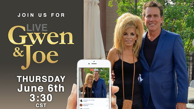 Live with Gwen and Joe - June 6, 2019
