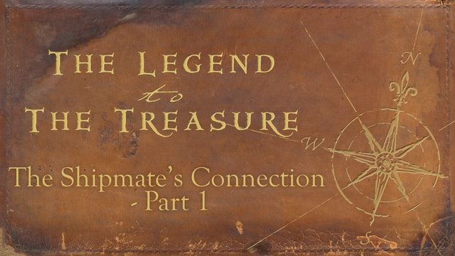 Lesson 13 - The Shipmate's Connection Part 1 - The Legend to the Treasure