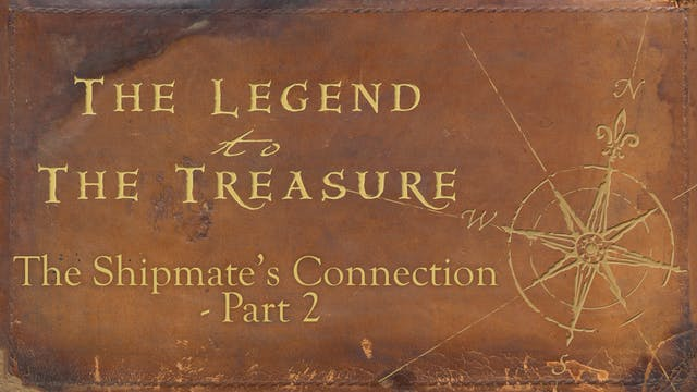 Lesson 14 - The Shipmate's Connection Part 2 - The Legend to the Treasure