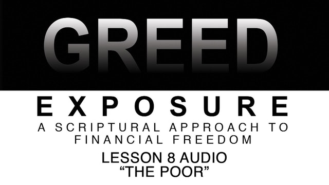 Greed Exposure - Audio Lesson 8 - The Poor