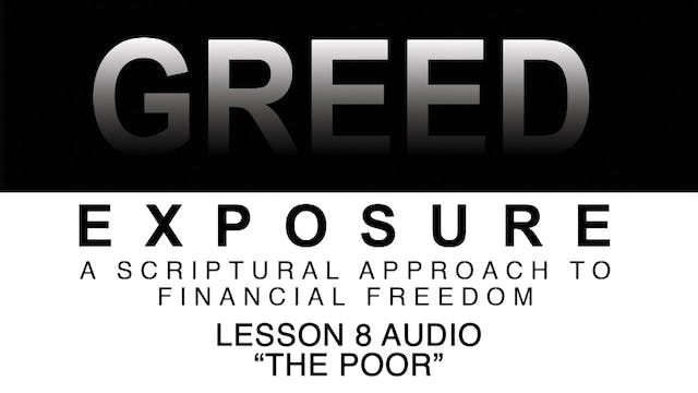 Greed Exposure - Audio Lesson 8 - The...