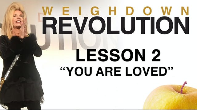 Weigh Down Revolution - Lesson 2 - You Are Loved