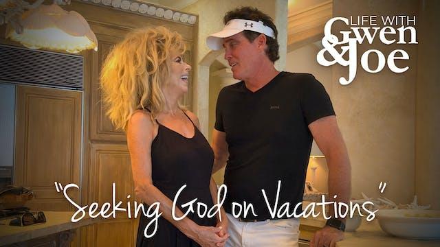 Seeking God on Vacations