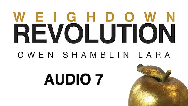 Audio Lesson 7 - Weigh Down Revolution