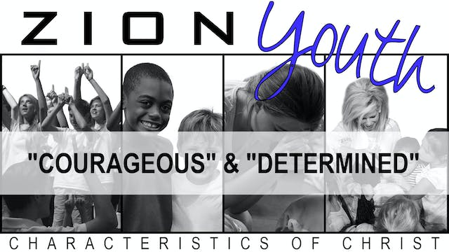 Zion Youth: Characteristics of Christ...