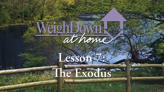 Weigh Down at Home - Lesson 7 - The Exodus