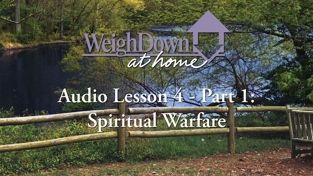 Weigh Down at Home - Audio Lesson 4 - Spiritual Warfare