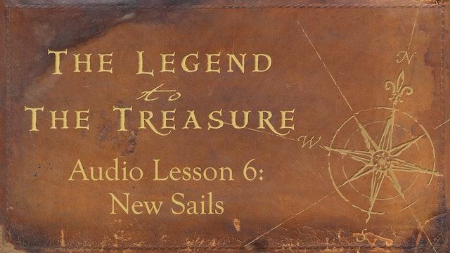 Audio Lesson 6 - New Sails - The Legend to the Treasure