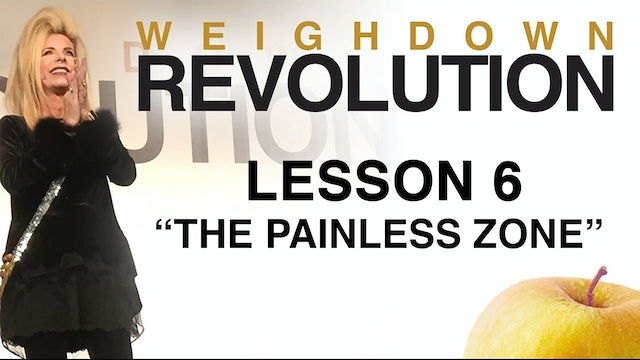 Weigh Down Revolution - Lesson 6 - The Painless Zone