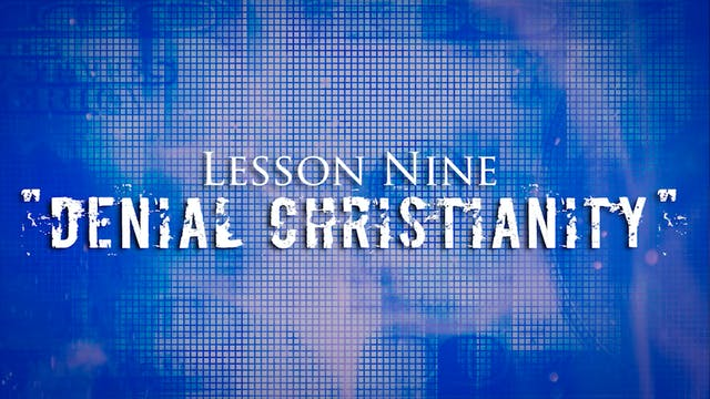 Greed Exposure - Lesson 9 - Denial Christianity