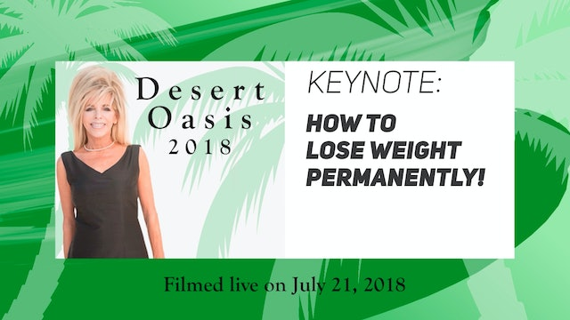 Desert Oasis 2018 - Keynote Address - How to Lose Weight Permanently