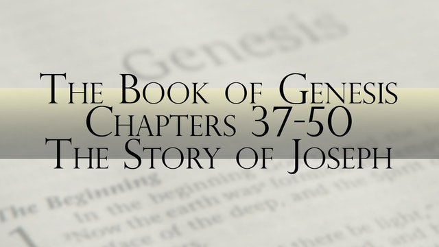 The Book of Genesis, Chapter 37-50: The Story of Joseph