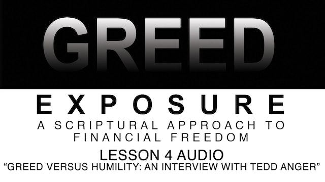 Greed Exposure - Audio Lesson 4 - Greed Versus Humility