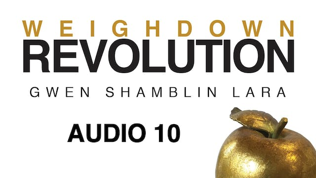Audio Lesson 10 - Weigh Down Revolution