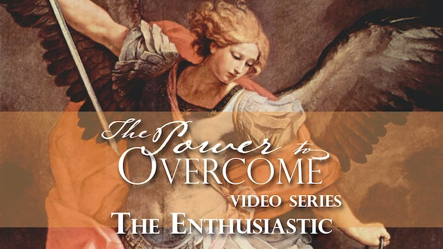 The Enthusiastic - The Power To Overcome - Part 4