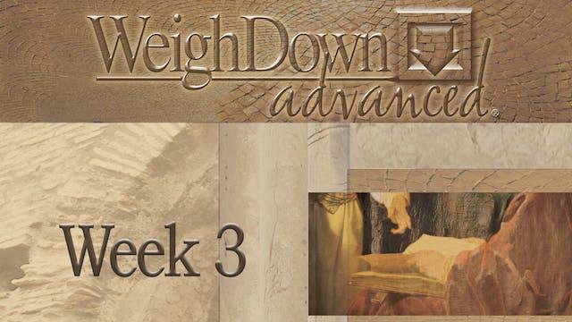 Weigh Down Advanced - Week 3