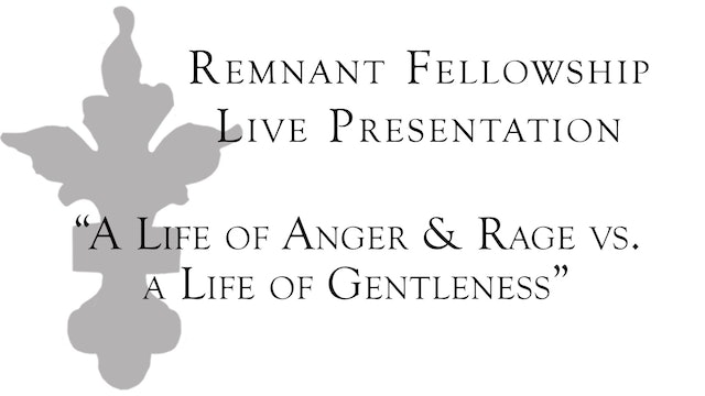 A Life of Anger and Rage Vs. a Life of Gentleness