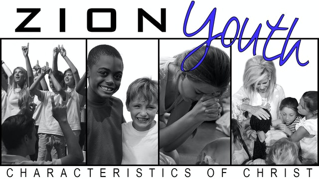 Zion Youth: Characteristics of Christ