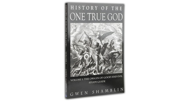 History of the One True God - Volume 1 - Study Guide