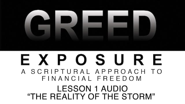 Greed Exposure - Audio Lesson 1 - The Reality of the Storm