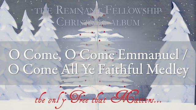 O Come, O Come Emmanuel - O Come All ...