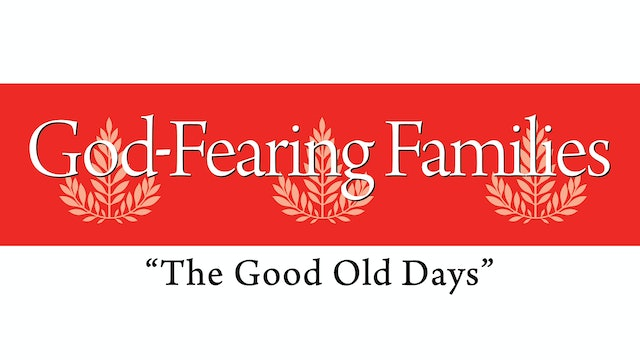 God-Fearing Families - The Good Old Days