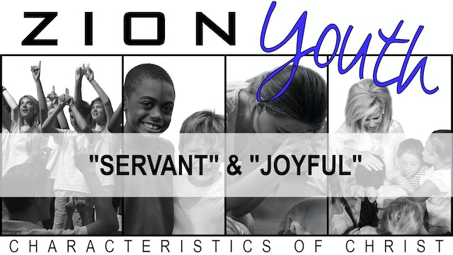 Zion Youth: Characteristics of Christ - Video 5 of 6