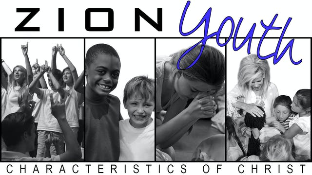 Zion Youth: Characteristics of Christ