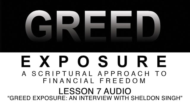 Greed Exposure - Audio Lesson 7 - Greed Exposure