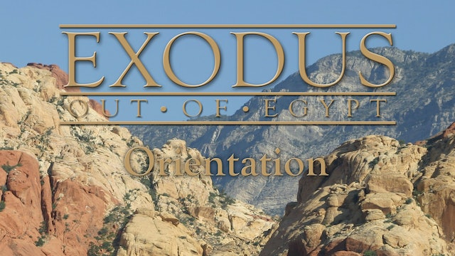 Exodus Out of Egypt: The Change Series - Orientation