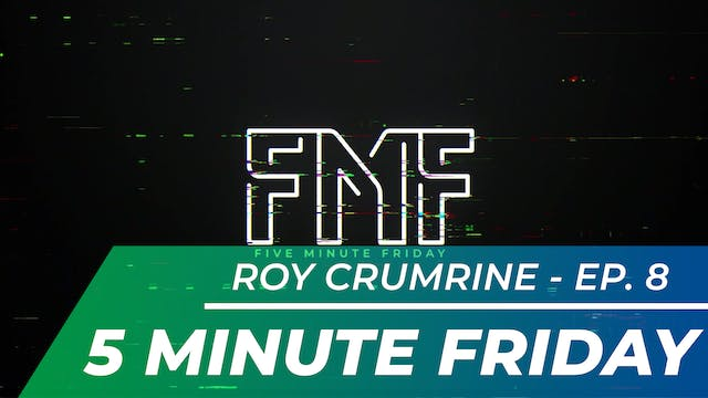 Roy Crumrine - Five Minute Friday EP08