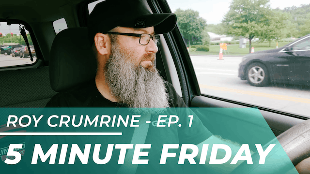 Roy Crumrine - 5 Minute Friday EP01