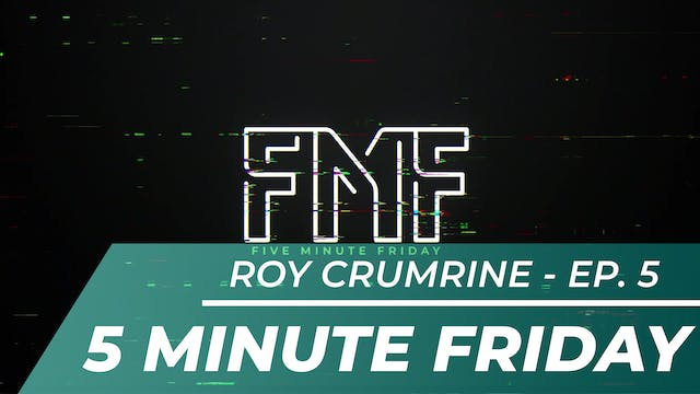 Roy Crumrine - Five Minute Friday EP05