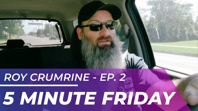 Roy Crumrine - 5 minute Friday EP02