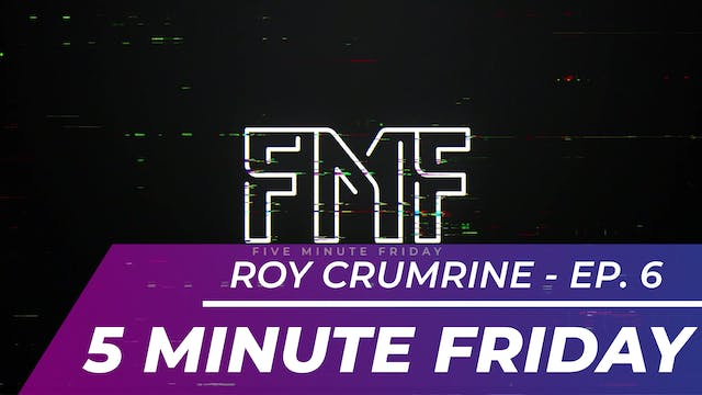 Roy Crumrine - Five Minute Friday EP06